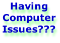 Having Computer Issues???